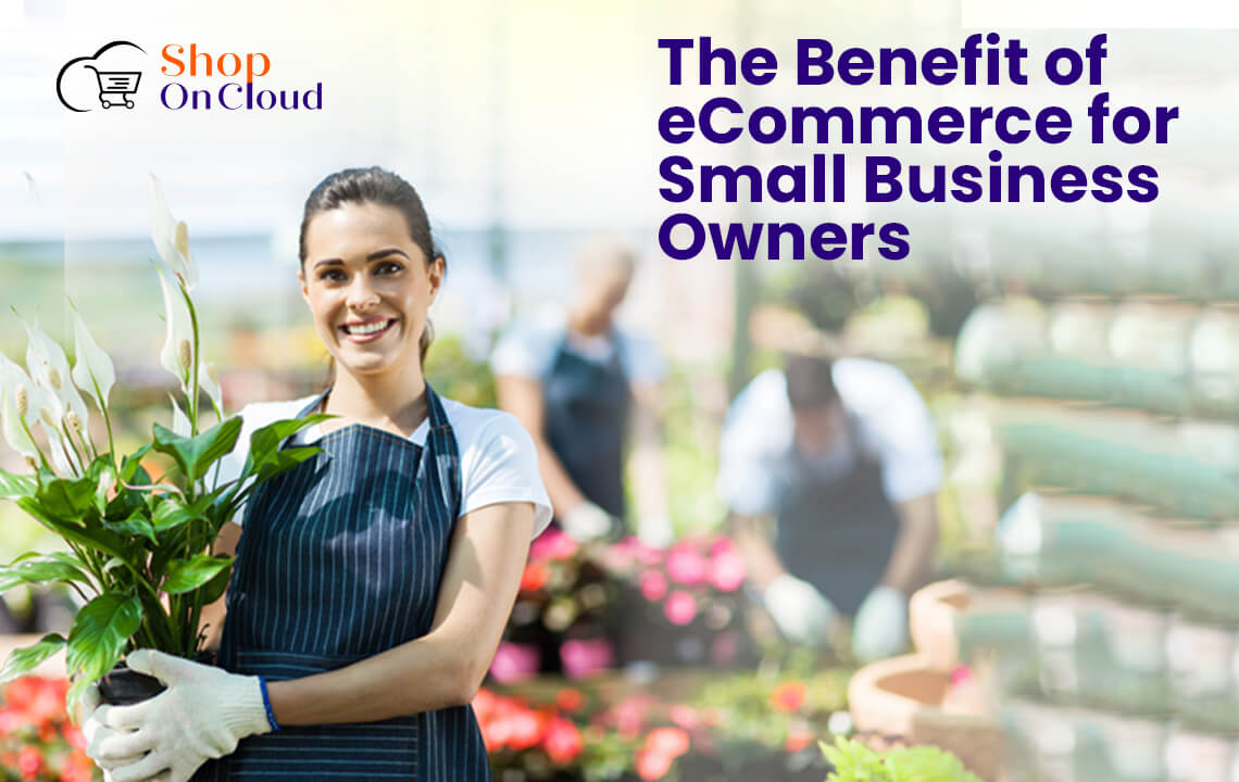 The Benefit of eCommerce for Small Business Owners