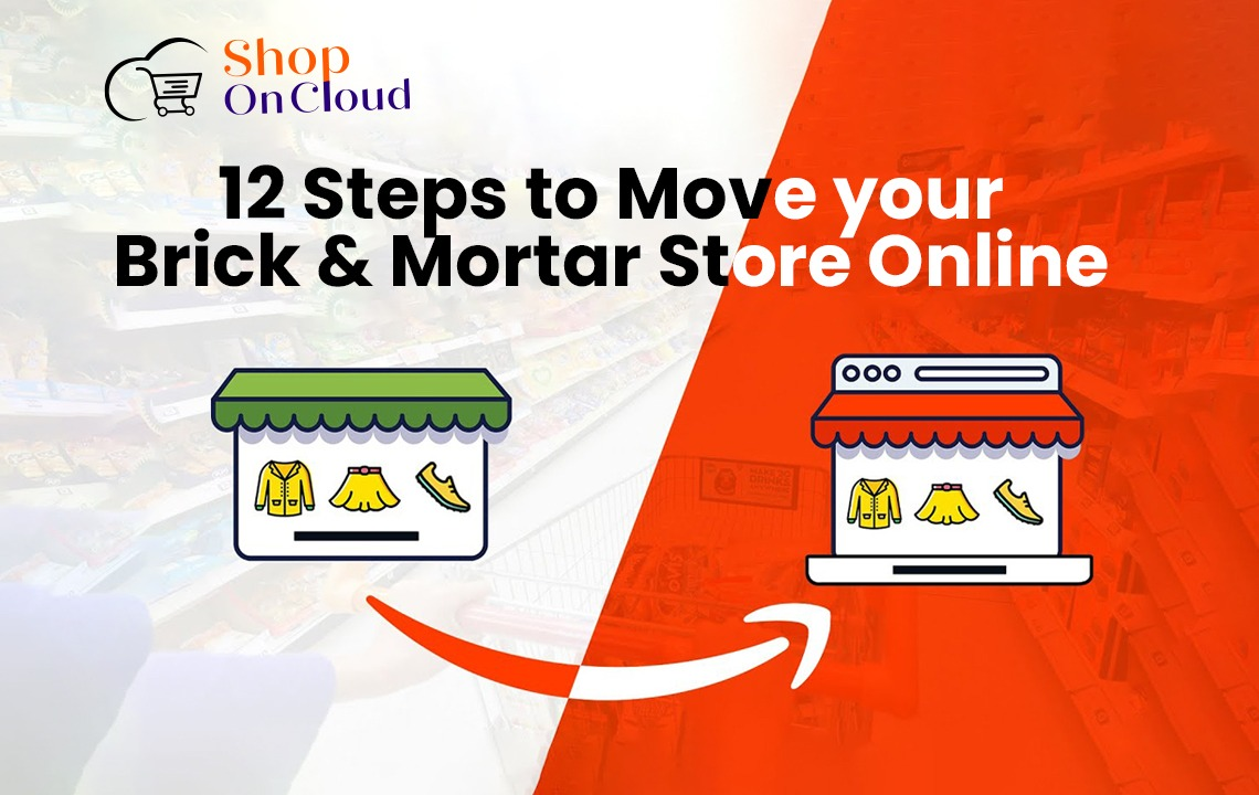 12 Steps to Move your Brick & Mortar Store Online