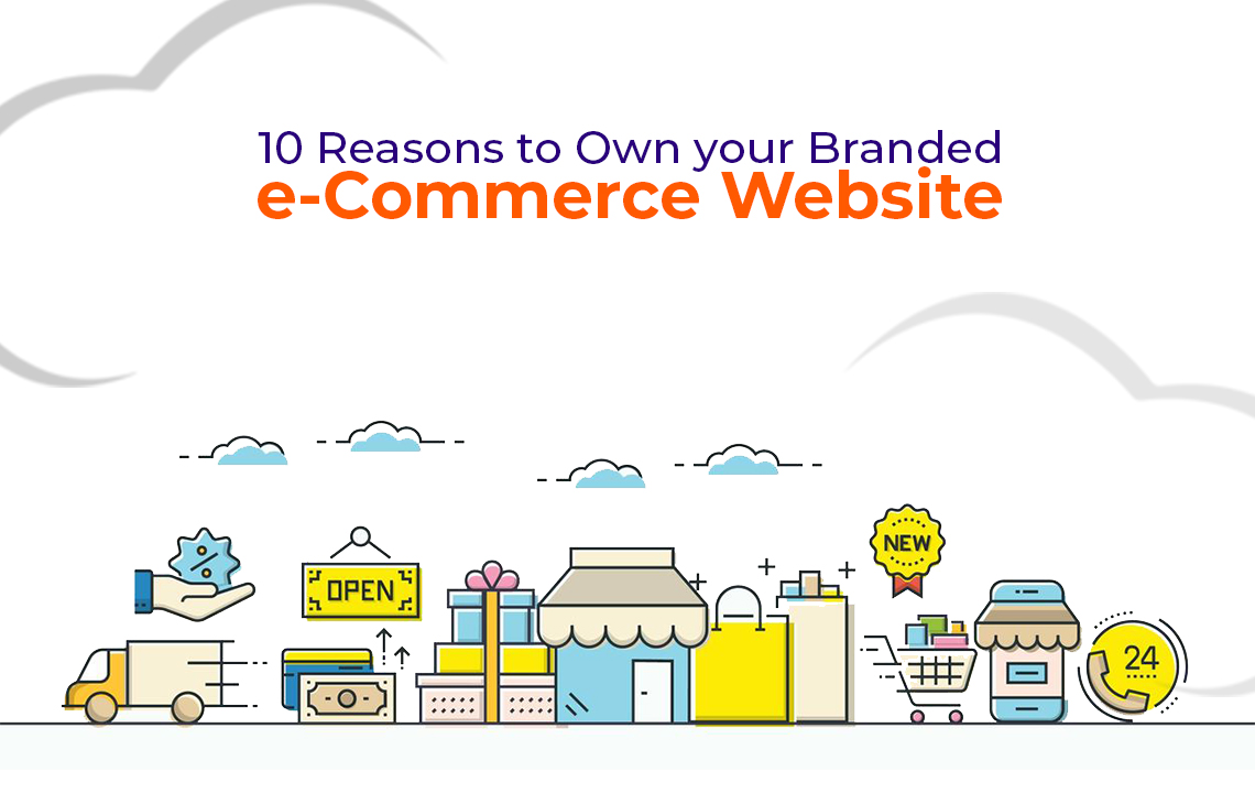 10 Reasons to Own your Branded e-Commerce Website